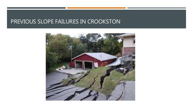 PREVIOUS SLOPE FAILURES IN CROOKSTON