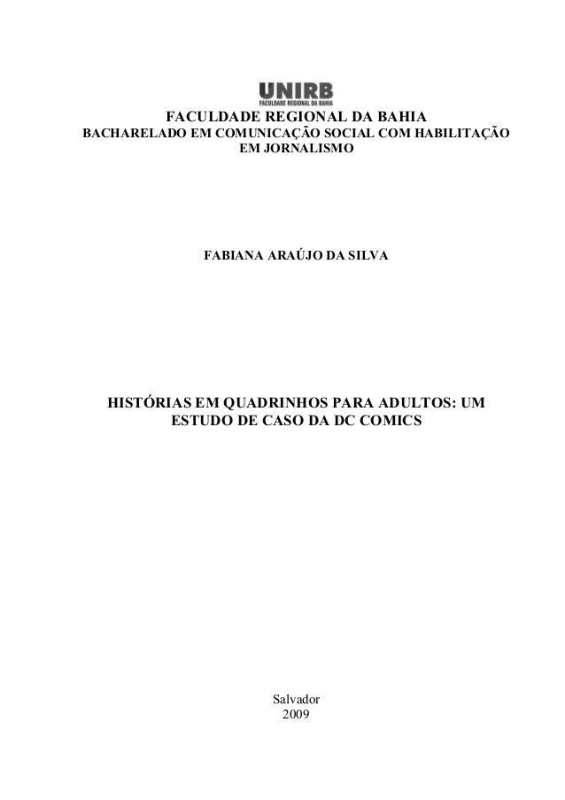 FACULDADE REGIONAL DA BAHIA BACHARELADO EM COMUNICAÇÃO SOCIAL COM HABILITAÇÃO EM JORNALISMO FABIANA ARAÚJO DA SILVA HISTÓR...