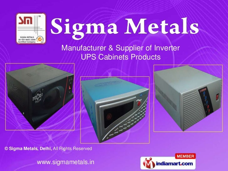 Manufacturer & Supplier of Inverter                                UPS Cabinets Products     © Sigma Metals, Delhi, All Ri...