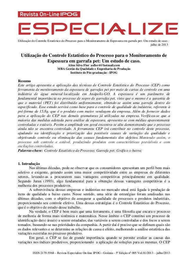 Utilização do Controle Estatístico do Processo para o Monitoramento de Espessura em garrafa pet: Um estudo de caso. julho ...