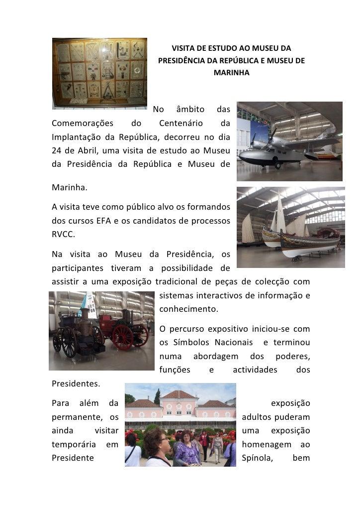 VISITA DE ESTUDO AO MUSEU DA                           PRESIDÊNCIA DA REPÚBLICA E MUSEU DE                                ...