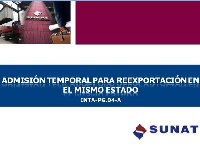 DEFINICION La Admisión Temporal para Reexportación en el mismo Estado es el régimen que permite el ingreso al territorio a...