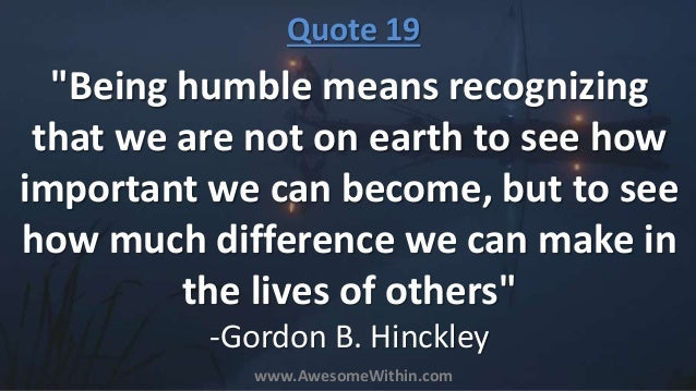 60 Awesome Quotes On Humility That Will Motivate You To Stay Humble Mesmerizing Quotes About Being Humble