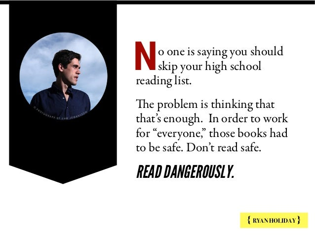 o one is saying you should skip your high school reading list. The problem is thinking that that's enough. In order to wor...