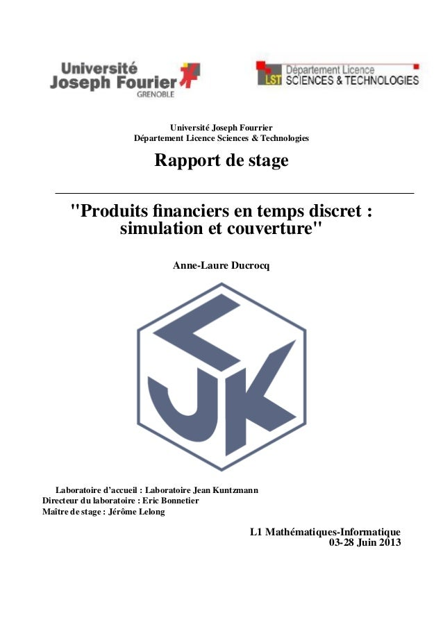 "Université Joseph Fourrier Département Licence Sciences & Technologies Rapport de stage ""Produits financiers en temps discr..."