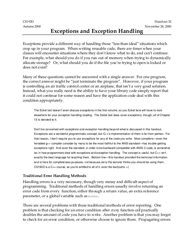 CS193D Handout 32 Autumn 2000 November 28, 2000 Exceptions and Exception Handling Exceptions provide a different way of ha...