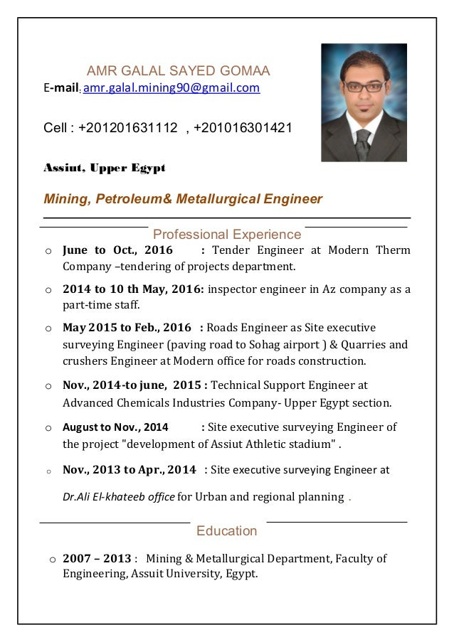 AMR GALAL SAYED GOMAA E-mail: amr.galal.mining90@gmail.com Cell : +201201631112 , +201016301421 Assiut, Upper Egypt Mining...