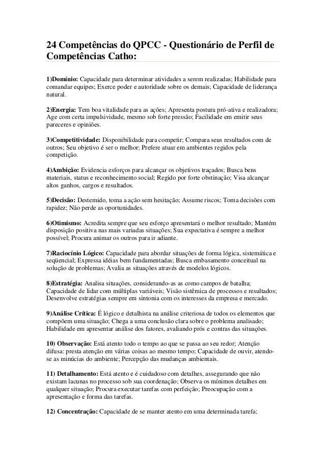 24 Competências do QPCC - Questionário de Perfil deCompetências Catho:1)Domínio: Capacidade para determinar atividades a s...