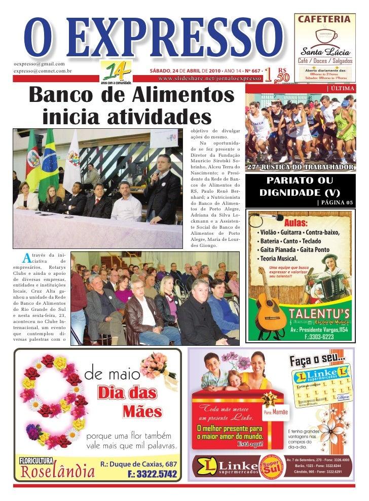 O EXPRESSO oexpresso@gmail.com expresso@comnet.com.br     SÁBADO, 24 DE ABRIL DE 2010 • ANO 14 • Nº 667 •                 ...