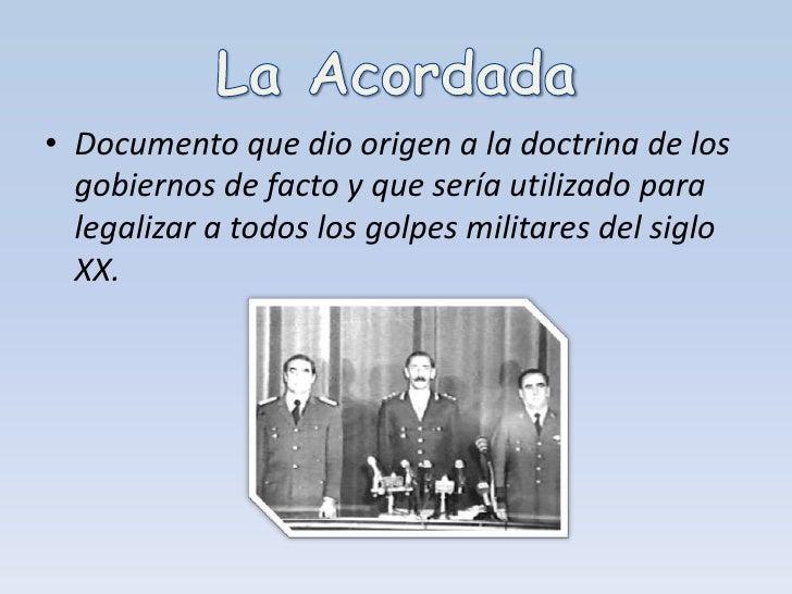 La Acordada <br />Documento que dio origen a la doctrina de los gobiernos de facto y que sería utilizado para legalizar a ...