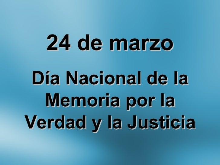 24 de marzo Día Nacional de la Memoria por la Verdad y la Justicia