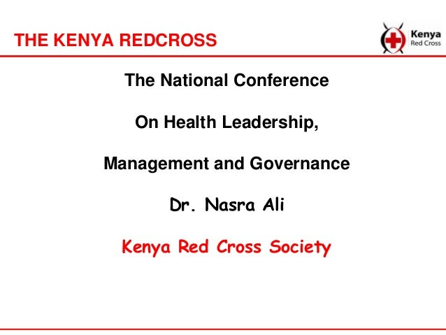 THE KENYA REDCROSS         The National Conference          On Health Leadership,       Management and Governance         ...