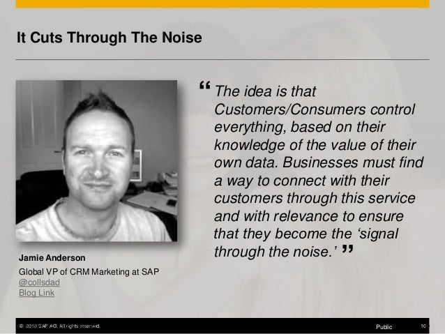 """It Cuts Through The Noise  """" The idea is that  Jamie Anderson Global VP of CRM Marketing at SAP @collsdad Blog Link  ©©201..."""