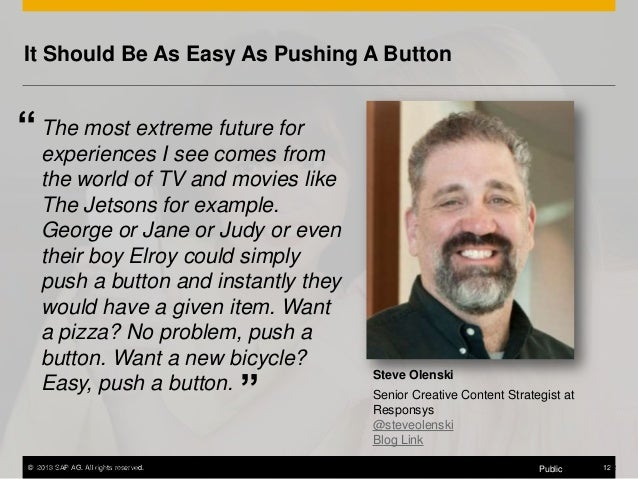 """It Should Be As Easy As Pushing A Button  """" The most extreme future for  experiences I see comes from the world of TV and ..."""
