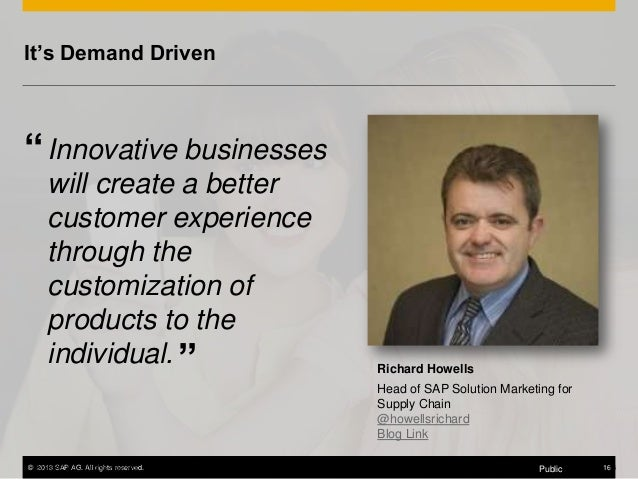 """It's Demand Driven  """" Innovative businesses will create a better customer experience through the customization of products..."""