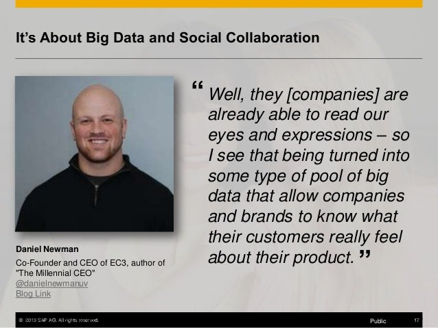 """It's About Big Data and Social Collaboration  """" Well, they [companies] are  Daniel Newman Co-Founder and CEO of EC3, autho..."""