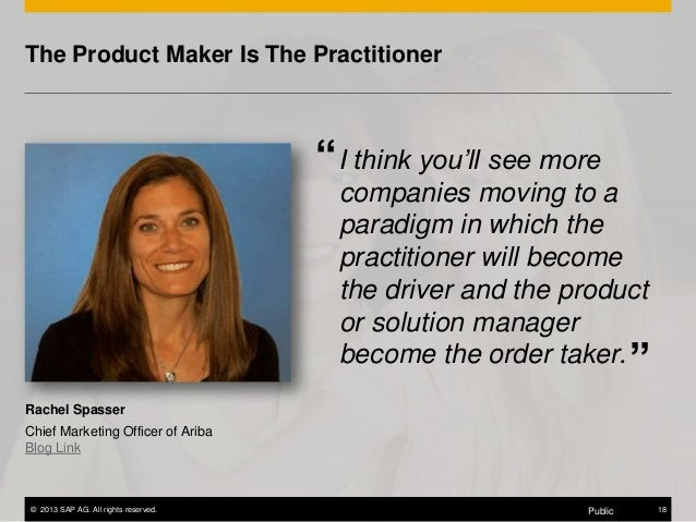 """The Product Maker Is The Practitioner  """" I think you'll see more companies moving to a paradigm in which the practitioner ..."""