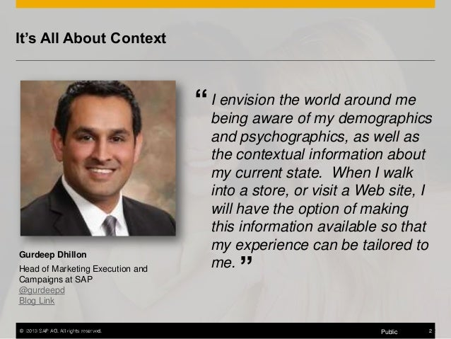 """It's All About Context  """" I envision the world around me  Gurdeep Dhillon Head of Marketing Execution and Campaigns at SAP..."""