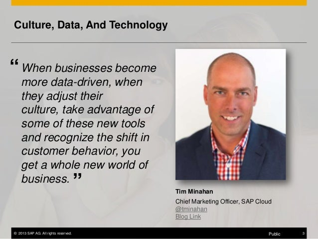 """Culture, Data, And Technology  """" When businesses become more data-driven, when they adjust their culture, take advantage o..."""
