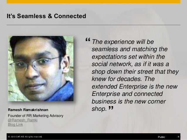 """It's Seamless & Connected  """" The experience will be the seamless and matching  Ramesh Ramakrishnan Founder of RR Marketing..."""