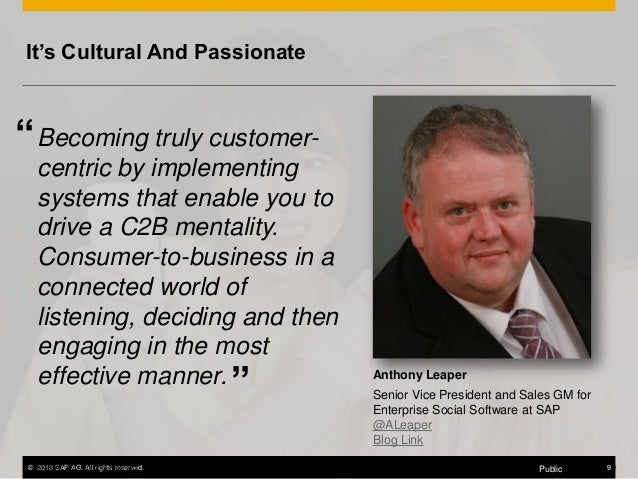 """It's Cultural And Passionate  """" Becoming truly customercentric by implementing systems that enable you to drive a C2B ment..."""