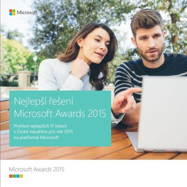 Nejlepší řešení Microsoft Awards 2015 Přehled nejlepších IT řešení vČeské republice pro rok 2015 naplatformě Microsoft