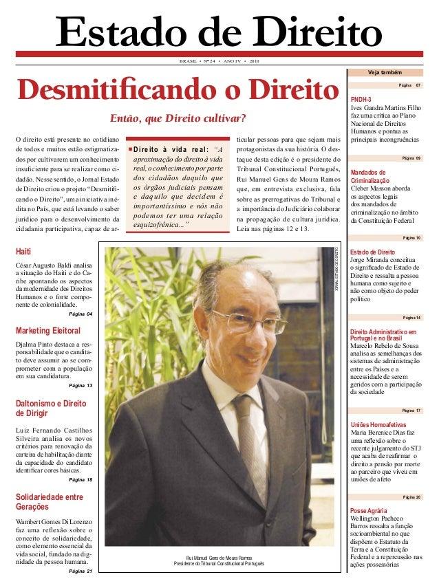 Página 20  BRASIL • N° 24 • ANO IV • 2010  Estado de Direito  Rui Manuel Gens de Moura Ramos  Presidente do Tribunal Const...
