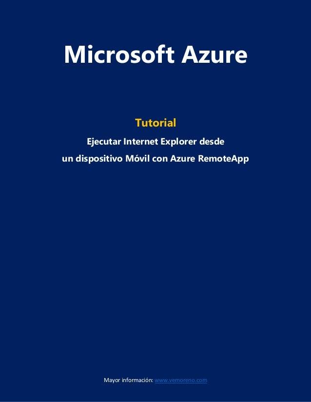 Mayor información: www.vemoreno.com Microsoft Azure Tutorial Ejecutar Internet Explorer desde un dispositivo Móvil con Azu...