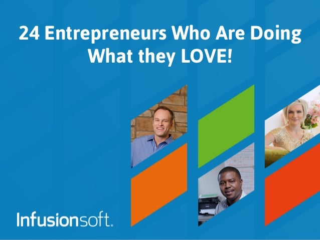24 Entrepreneurs Who Are Doing What they LOVE!