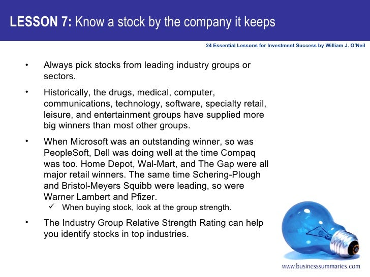 LESSON 7:  Know a stock by the company it keeps <ul><li>Always pick stocks from leading industry groups or sectors.  </li>...