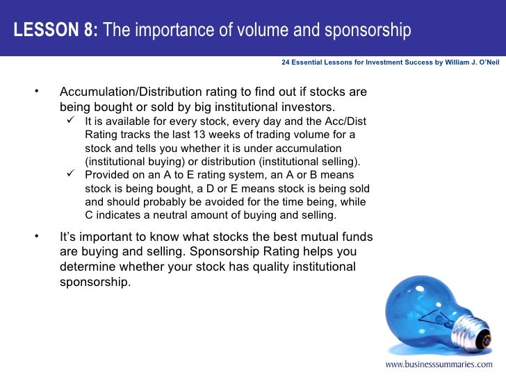 LESSON 8:  The importance of volume and sponsorship <ul><li>Accumulation/Distribution rating to find out if stocks are bei...