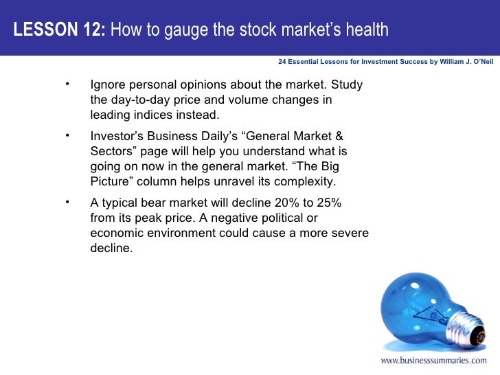 LESSON 12:  How to gauge the stock market's health <ul><ul><li>Ignore personal opinions about the market. Study the day-to...