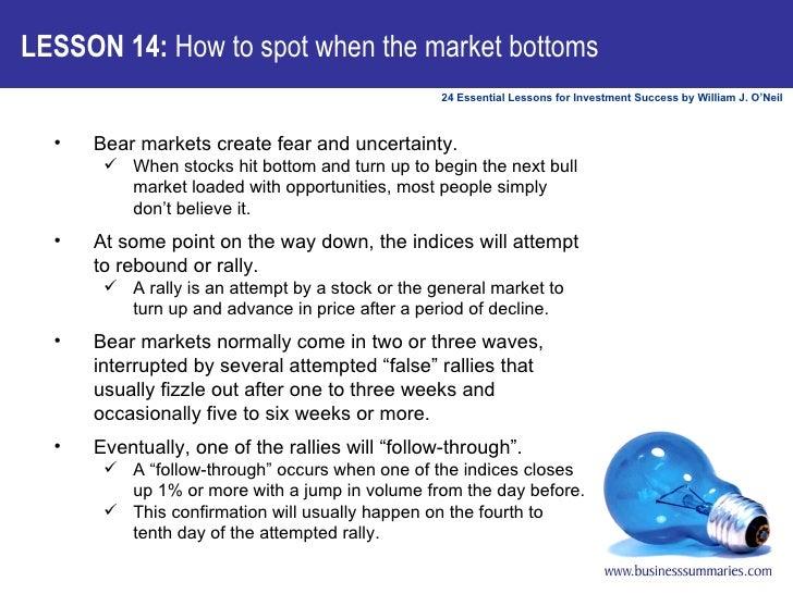 <ul><li>Bear markets create fear and uncertainty.  </li></ul><ul><ul><li>When stocks hit bottom and turn up to begin the n...