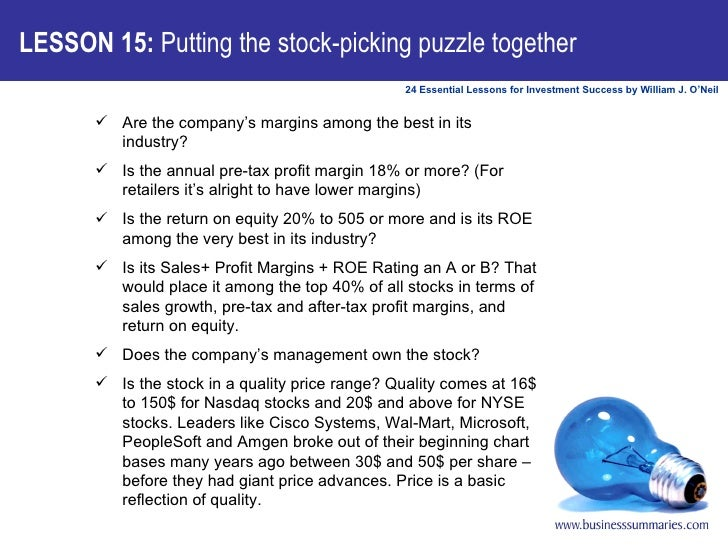 LESSON 15:  Putting the stock-picking puzzle together <ul><ul><li>Are the company's margins among the best in its industry...