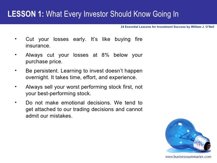 LESSON 1:  What Every Investor Should Know Going In <ul><li>Cut your losses early. It's like buying fire insurance. </li><...