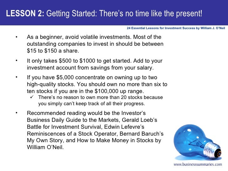 LESSON 2:  Getting Started: There's no time like the present! <ul><li>As a beginner, avoid volatile investments. Most of t...
