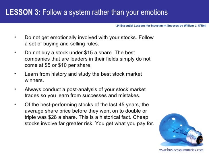 LESSON 3:  Follow a system rather than your emotions <ul><li>Do not get emotionally involved with your stocks. Follow a se...