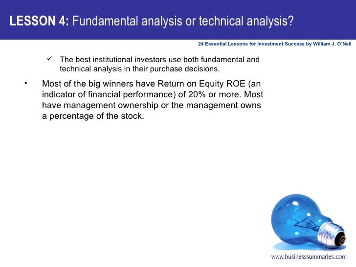 LESSON 4:  Fundamental analysis or technical analysis? <ul><ul><li>The best institutional investors use both fundamental a...