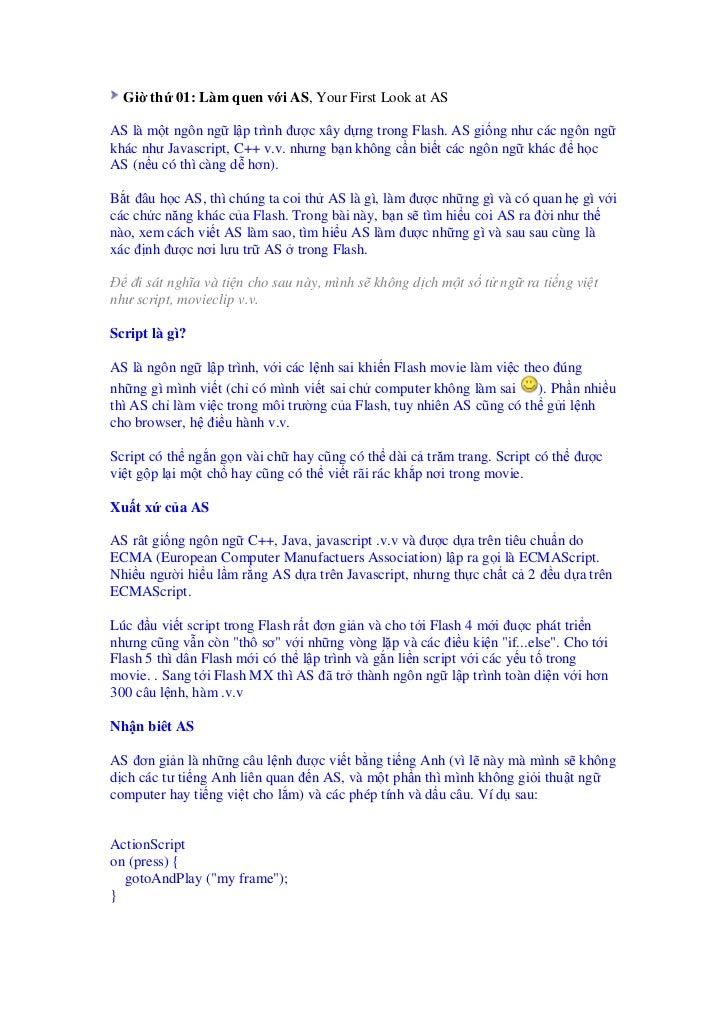Gi th 01: Làm quen v i AS, Your First Look at ASAS là m t ngôn ng l p trình ư c xây d ng trong Flash. AS gi ng như các ngô...