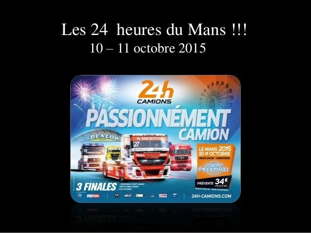 Les 24 heures du Mans !!! 10 – 11 octobre 2015