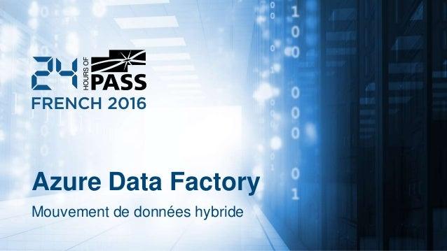 Azure Data Factory Mouvement de données hybride