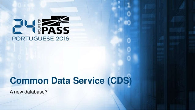 Common Data Service (CDS) A new database?