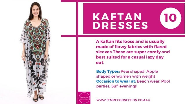 KAFTAN DRESSES Body Types: Pear shaped, Apple shaped or women with weight Occasion to wear at: Beach wear, Pool parties, S...
