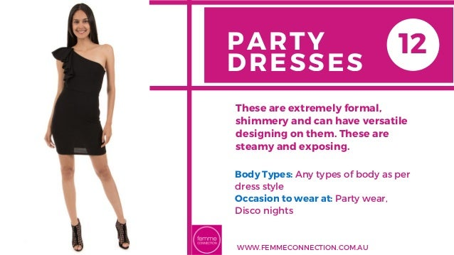 PARTY DRESSES Body Types: Any types ofbody as per dress style Occasion to wear at: Party wear, Disco nights These are ext...