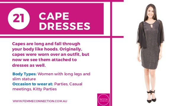 Body Types: Women with long legs and slim stature Occasion to wear at: Parties, Casual meetings, Kitty Parties Capes are l...