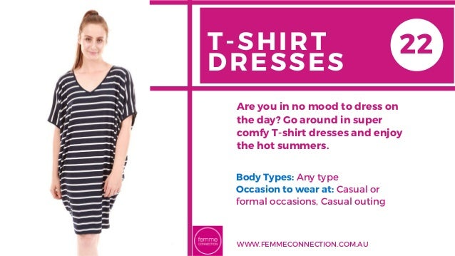 T-SHIRT DRESSES Body Types: Any type Occasion to wear at: Casual or formal occasions, Casual outing Are you in no mood to...