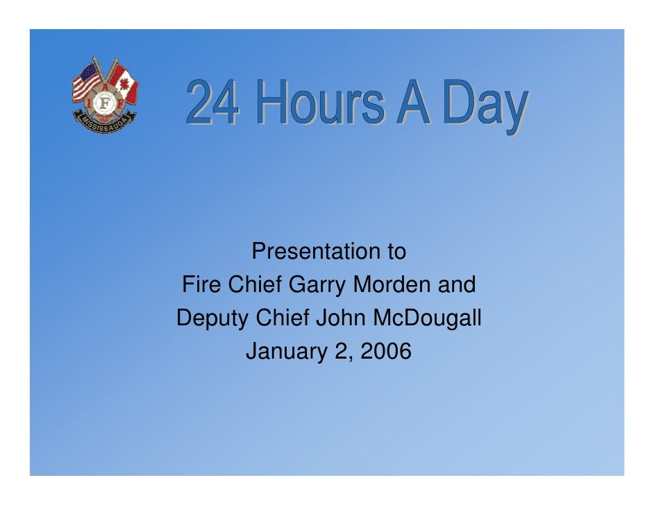 Presentation to Fire Chief Garry Morden and Deputy Chief John McDougall       January 2, 2006