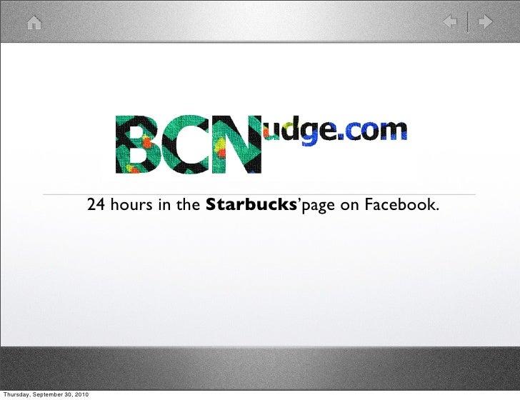 24 hours in the Starbucks'page on Facebook.     Thursday, September 30, 2010