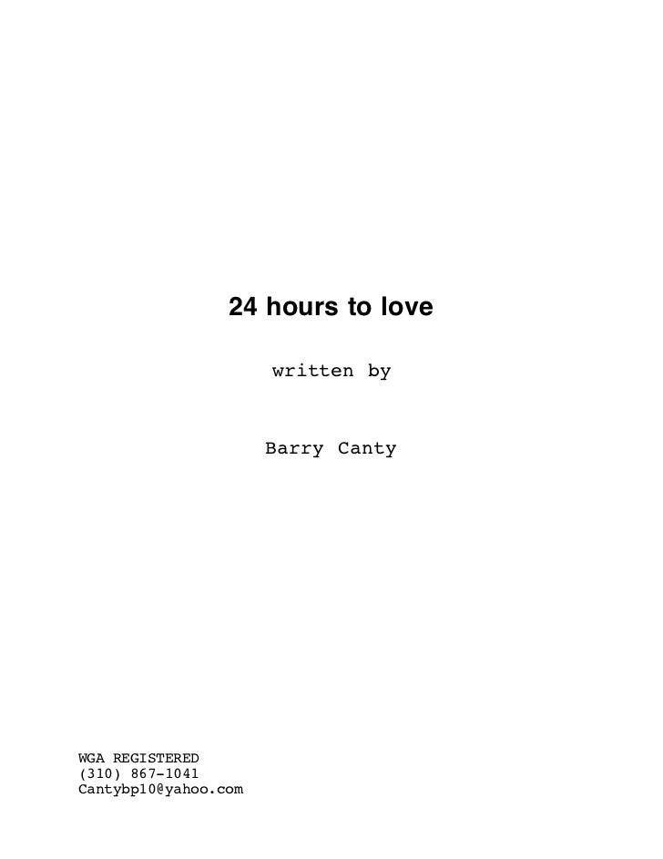 24 hours to love                      written by                      Barry CantyWGA REGISTERED(310) 867-1041Cantybp10@yah...