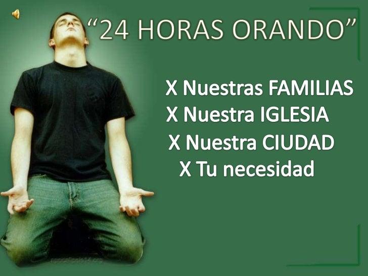 24 hs. orando